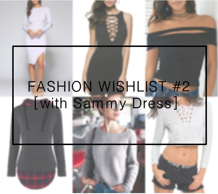 Fashion wishlist #2 [with Sammy Dress]