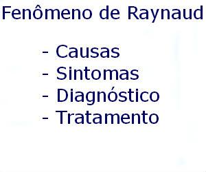 Fenômeno de Raynaud causas sintomas diagnóstico tratamento prevenção riscos complicações