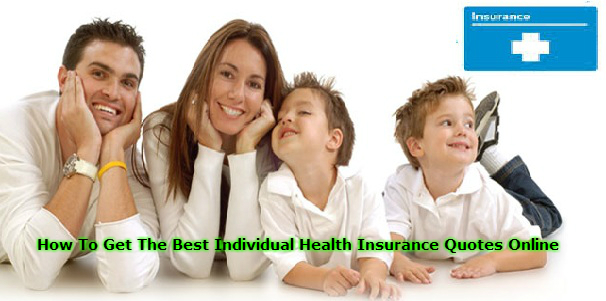 How To Get The Best Individual Health Insurance Quotes ...