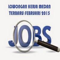 Gambar untuk Lowongan Kerja Medan Terbaru Bulan Februari Tahun 2015