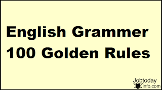 100 GOLDEN RULES OF ENGLISH GRAMMAR FOR ERROR DETECTION AND SENTENCE IMPROVEMENT