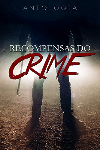 Antologia - Recompensas do Crime