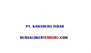 Lowongan Kerja PT Kawamura Indah