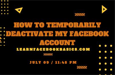 Temporarily Deactivate Facebook Account – Deactive Facebook | How to