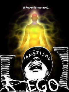 Ego, Fanatismo o Espíritu