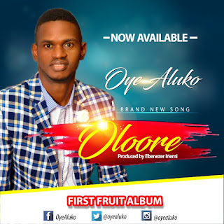 Audio: Oye Aluko – Oloore