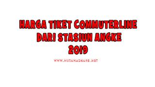 Harga Tiket Commuterline Dari Stasiun Angke Terbaru 2019