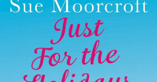Book review of Just For the Holidays by Sue Moorcroft