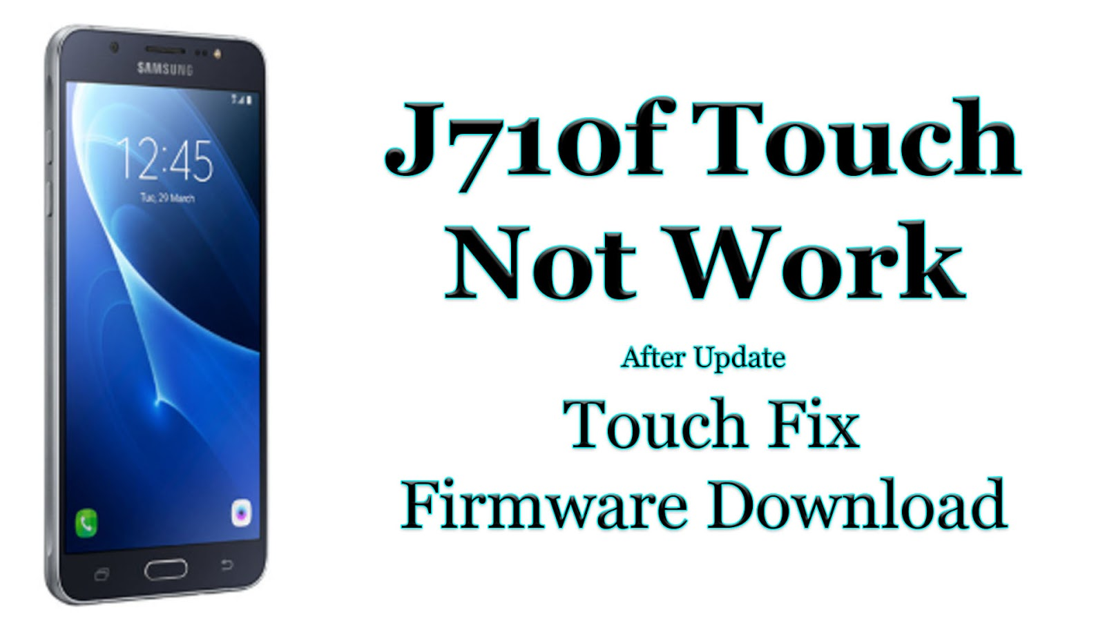 Samsung J710f touch Not working After Update 7 0 Solution - MrSolution