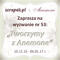 http://scrapek.blogspot.com/2016/12/wyzwanie-nr-53-tworzymy-z-anemone.html