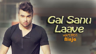 Gal Sanu Laave Song Lyrics