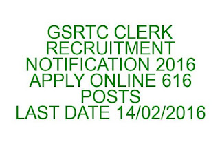 GSRTC CLERK RECRUITMENT NOTIFICATION 2016 APPLY ONLINE 616 POSTS LAST DATE 14/02/2016