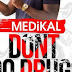 Medikal - Don't do Drugs (Prod by Unkle BEATZ)