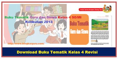 Download Buku Tematik Guru dan Siswa Kelas 4 SD/MI Kurikulum 2013