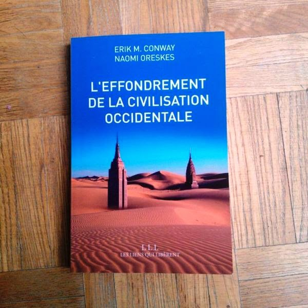 """L'effondrement de la civilisation occidentale"" - Erik M. Conway, Naomi Oreskes"