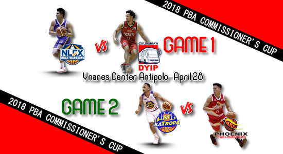 List of PBA Games: April 28 at Ynares-Center Antipolo 2018 PBA Commissioner's Cup