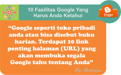 10 Fasilitas Pengguna Google Yang Wajib Anda Ketahui