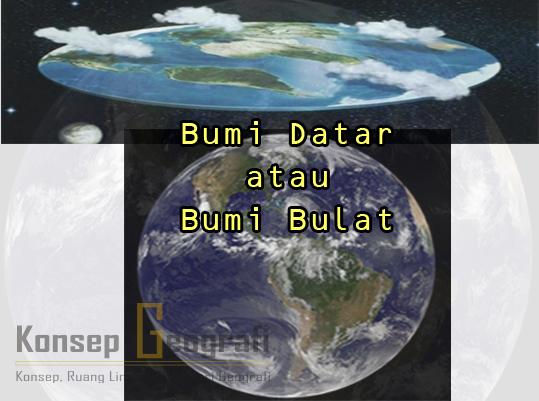 Bumi Bulat atau Bumi Datar