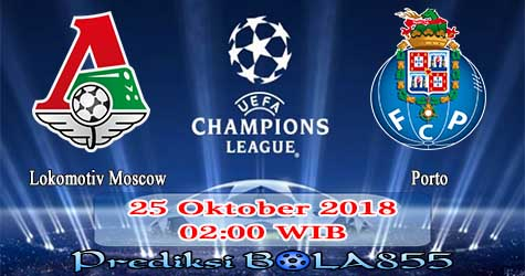 Prediksi Bola855 Lokomotiv Moscow vs FC Porto 25 Oktober 2018
