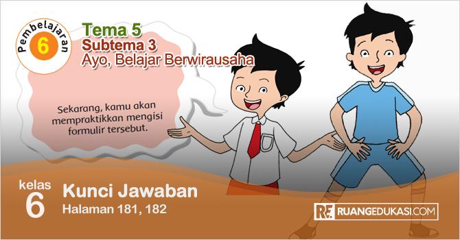 Kunci Jawaban Tematik Tema 5 Kelas 6 Halaman 181, 182 Kurikulum 2013