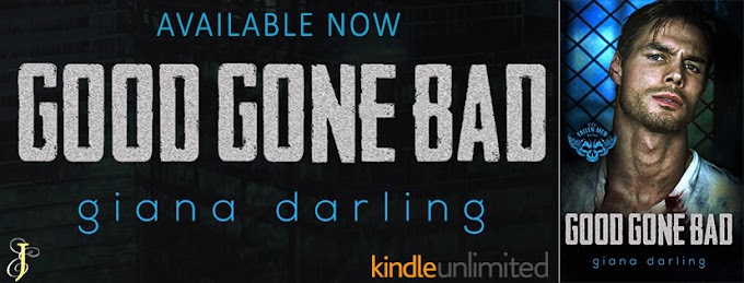 GOOD GONE BAD by Giana Darling @GianaDarling @EJBookPromos #newrelease #mustread #unratedbookshel