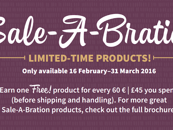 NEW Sale-A-Bration Limited Time Products - FREE on every order totalling £45 or more!