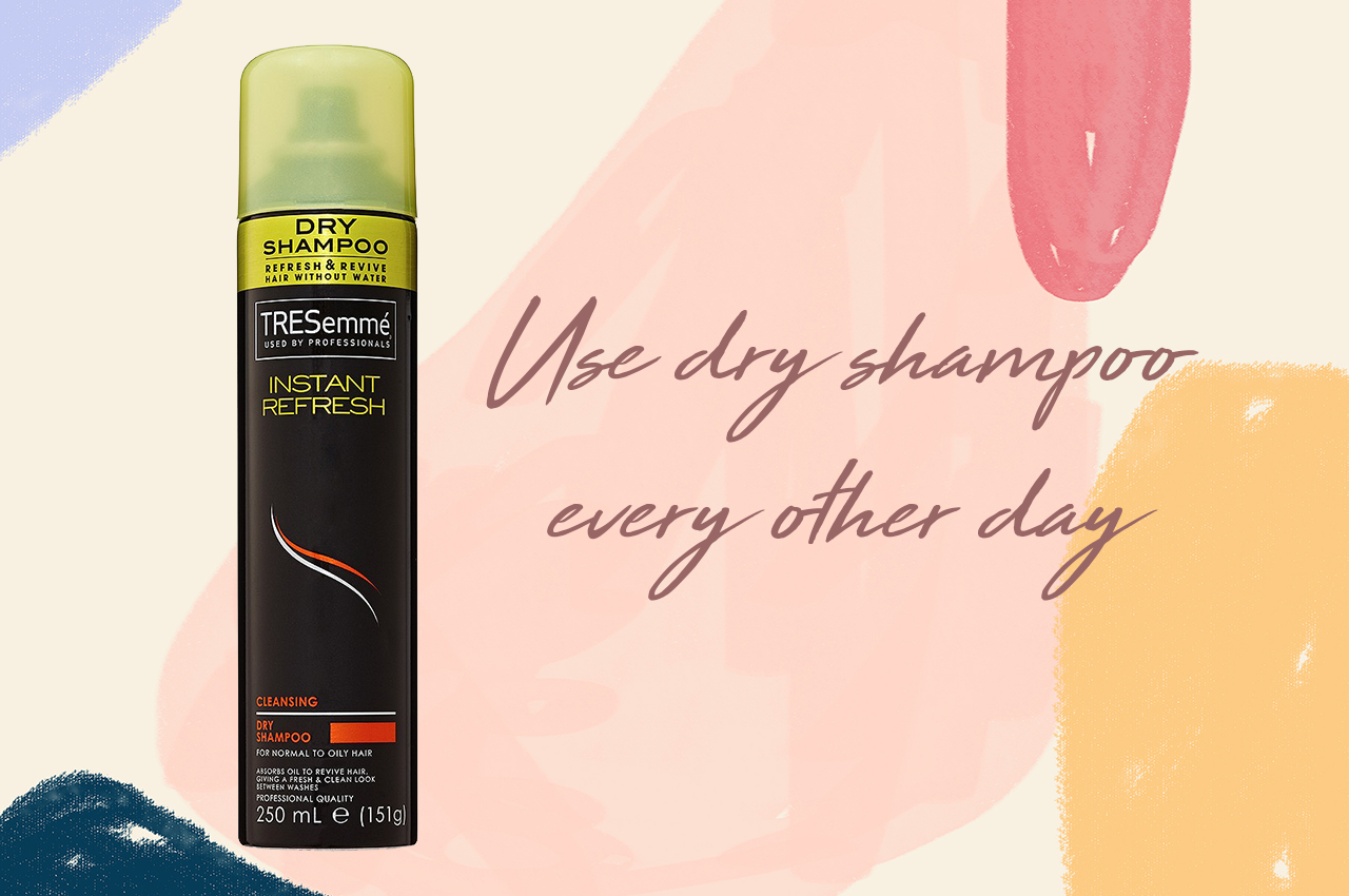 The first step of my healthy hair routine is to use dry shampoo every other day.