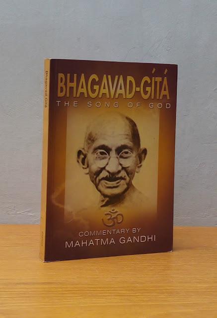 BHAGAVAD GITA: THE SONG OF GOD, Mahatma Gandhi