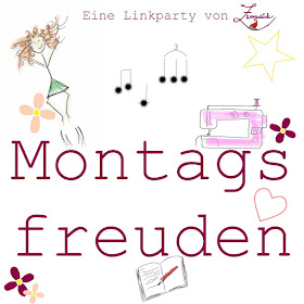 ❥  Linkparty Montagsfreuden ♥