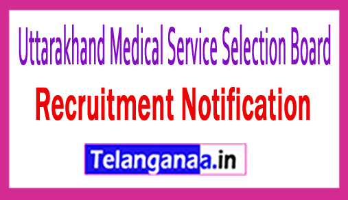 Uttarakhand Medical Service Selection Board UKMSSB Recruitment Notification