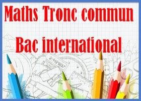 Cour et Exercice Corrigés mathématique tronc commun bac international-maths biof
