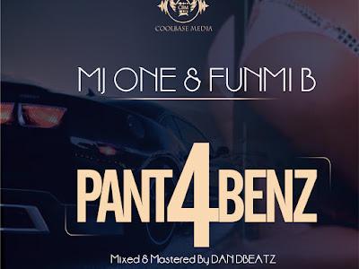 DOWNLOAD MP3: MJ One - Pant 4 Benz ft. Funmi B