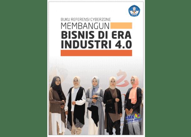 Buku SMK - Referensi Cyberzone Membangun Bisnis Di Era Industri 4.0