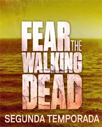Assistir Fear The Walking Dead 2 Temporada Online Dublado e Legendado