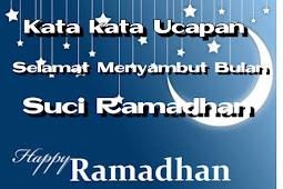 Kumpulan kata kata ucapan menyambut bulan suci ramadhan terbaik dan populer Tahun 2018