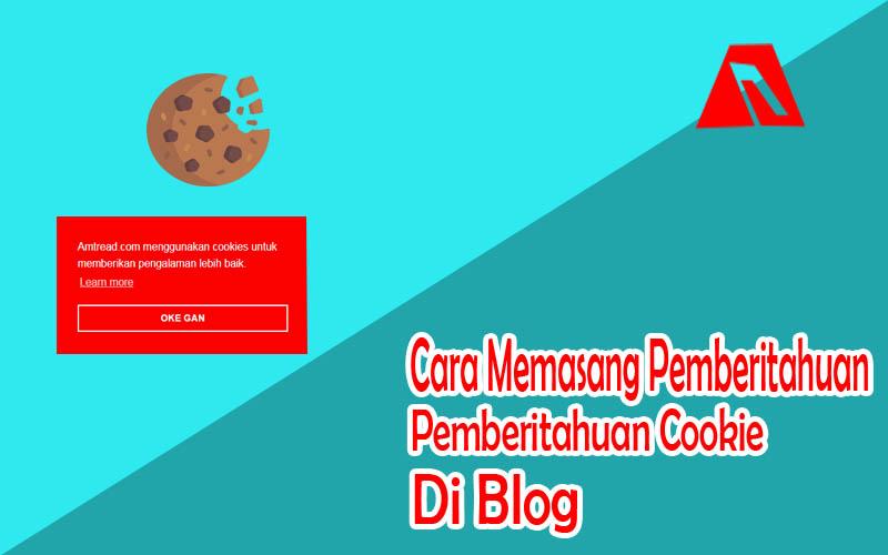 Cara Memasang Pemberitahuan Cookie Di Blog