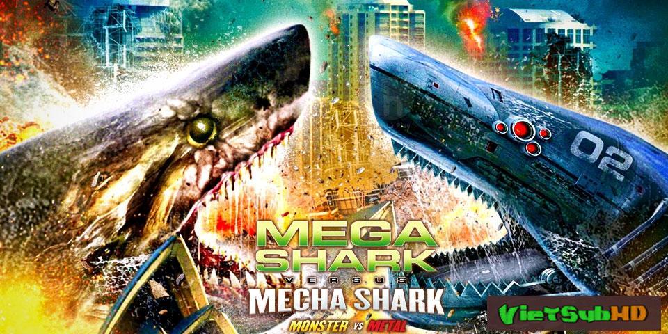 Phim Đại Chiến Cá Mập VietSub HD | Mega Shark Vs. Mecha Shark 2014