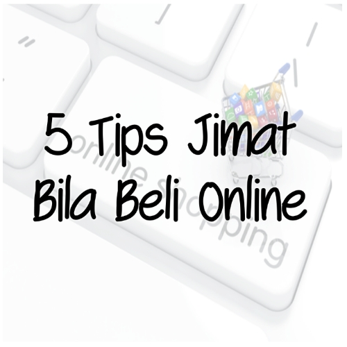 5 Tips Jimat Bila Beli Online