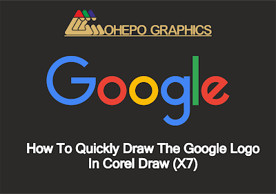 How To Quickly Draw The Google Logo In Corel Draw X7