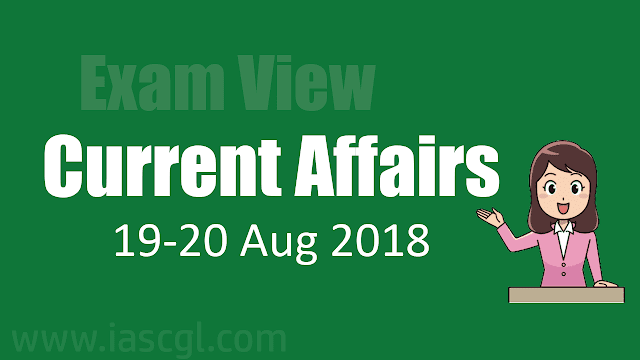Current Affairs 19-20 August 2018 The Hindu, PIB