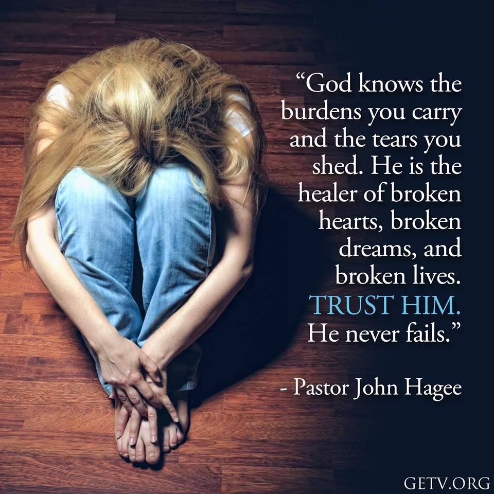 God Knows The Burdens You Carry And The Tears You Shed He Is The