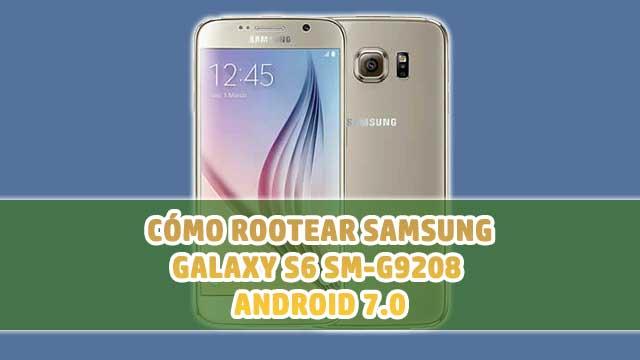 Cómo ROOTEAR Samsung Galaxy S6 Duos SM-G9208 [Android 7.0]