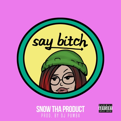 Snow Tha Product - Say Bitch - Single [iTunes Plus AAC M4A]