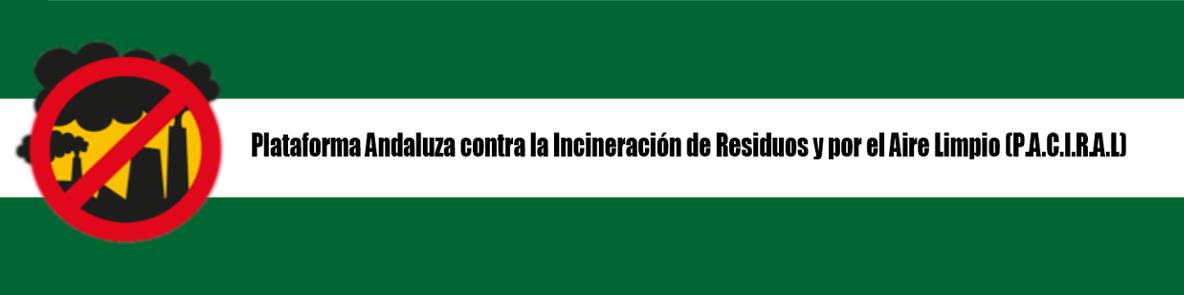 Plataforma Andaluza Contra la Incineración de Residuos y por un Aire Limpio (PACIRAL)