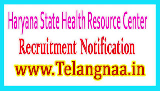 HSHRC (Haryana State Health Resource Center) Recruitment Notification 2017