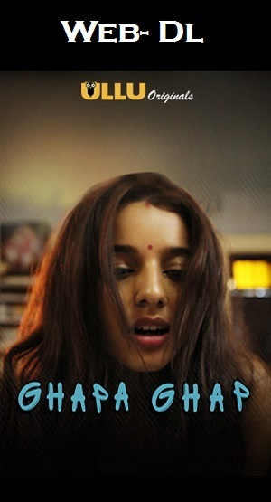 18+ Ghapaghap Ullu 2018 Hindi Short Film Download 400MB HDRip 720p