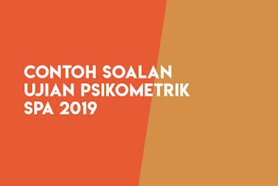 Koleksi Contoh Soalan Ujian Psikometrik SPA 2019 untuk calon