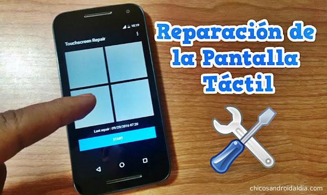 Cómo reparar la pantalla táctil de tu móvil Android