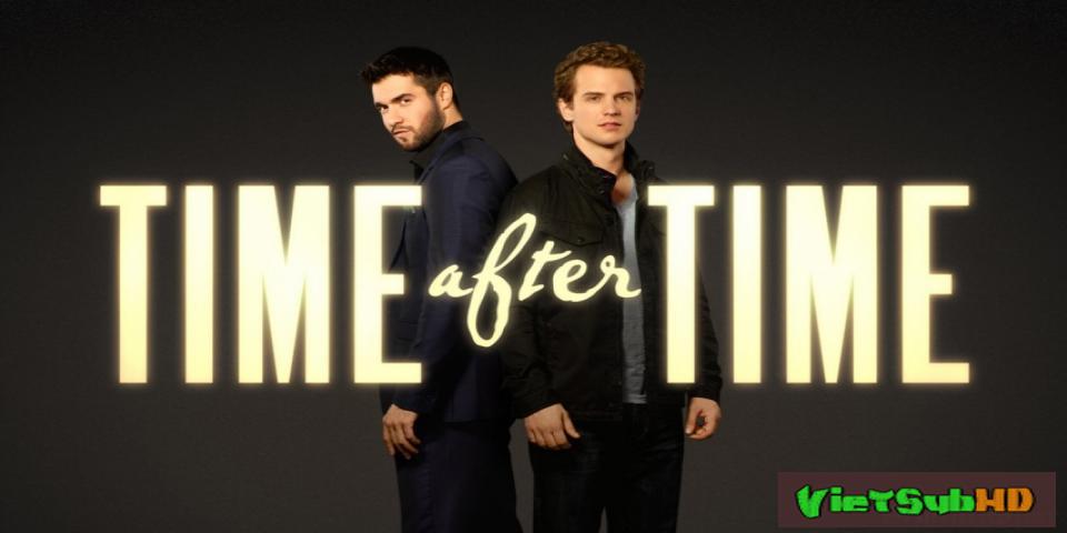 Phim Cỗ Máy Thời Gian (phần 1) Tập 12/12 VietSub HD | Time After Time (season 1) 2017