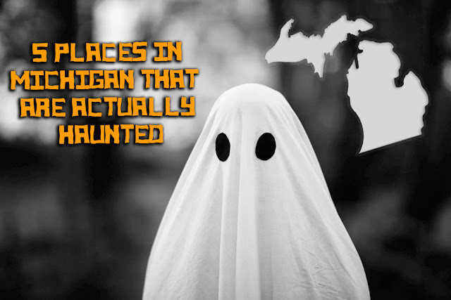 5 Places in Michigan that Are Actually Haunted